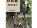 Ze života lesníka - Jan NovákZe života lesníka - Jan Novák